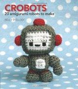 Crobots: 20 Amigurumi Robots to MakeJulehekling